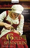 'Die Goldspinnerin: Historischer Roman' von Gerit Bertram