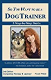 #5: So You Want to be a Dog Trainer, 3rd edition