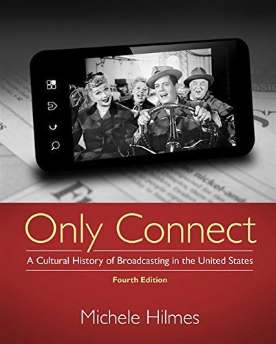 Only Connect: A Cultural History of Broadcasting in the United States por Michele Hilmes
