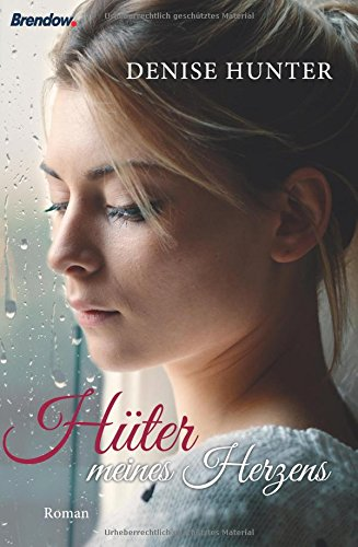 Buchseite und Rezensionen zu 'Hüter meines Herzens: Roman' von Denise Hunter