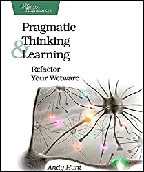 [(Pragmatic Thinking and Learning : Refactor Your Wetware)] [By (author) Andy Hunt] published on (October, 2008)