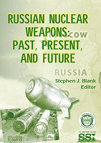 Russian Nuclear Weapons: Past, Present, And Future por U.s. Department Of Defense