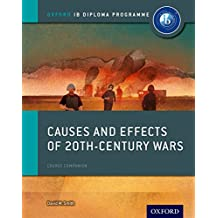 Causes and Effects of 20th Century Wars: Ib History Course Book: Oxford Ib Diploma Program (Oxford IB Diploma Programme)