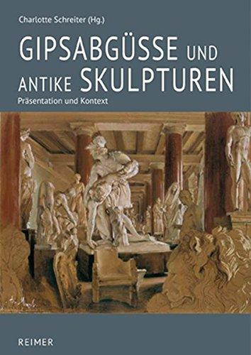 Gipsabgüsse und antike Skulpturen: Präsentation und Kontext