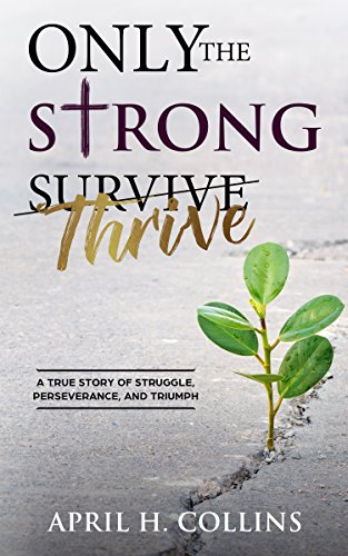 Only the Strong Thrive (English Edition)