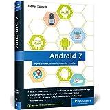Android 7: Das Praxisbuch für Entwickler