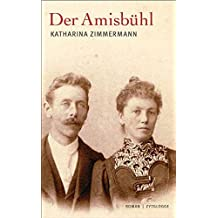 Der Amisbühl: Roman