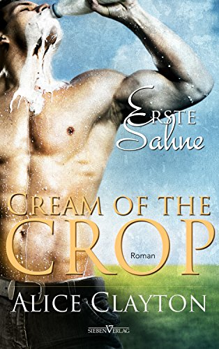 Cream of the Crop - Erste Sahne (Hudson Valley 2) von [Clayton, Alice]