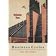 Business Cycles [Volume Two]: A Theoretical, Historical, and Statistical Analysis of the Capitalist Process