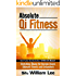 Absolute Qi Fitness - Meridian Dehnungsübungen für ultimative Fitness, Leistung und Gesundheit