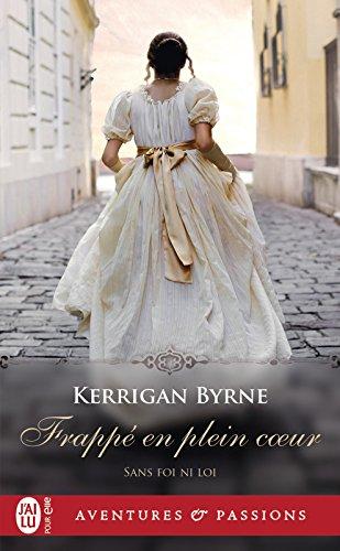 Sans foi ni loi (Tome 2) - Frappé en plein cœur par Kerrigan Byrne