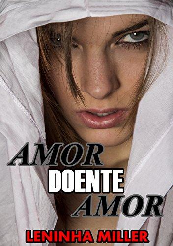 Amor doente amor ( Romance lésbico) (Portuguese Edition) por Leninha  Miller