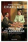 Un seul Dieu tu adoreras par Charland