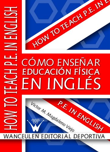 Como Enseñar Educación Física En Inglés por Víctor M. Magdaleno Viejo