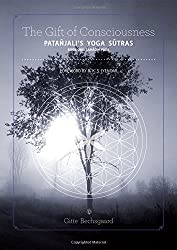 The Gift of Consciousness: Patanjali's Yoga Sutras (Book One: Samadhi Pada)