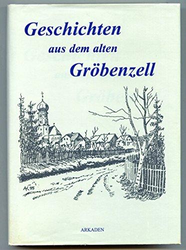 Geschichten aus dem alten Gröbenzell.