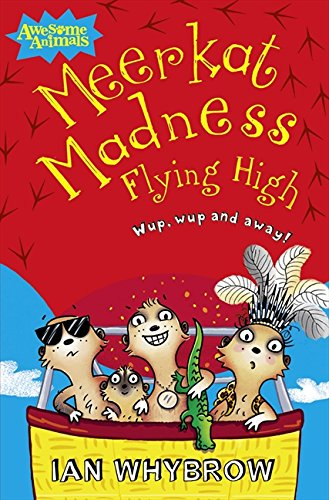 Meerkat Madness Flying High (Awesome Animals) (Travel Monster High)