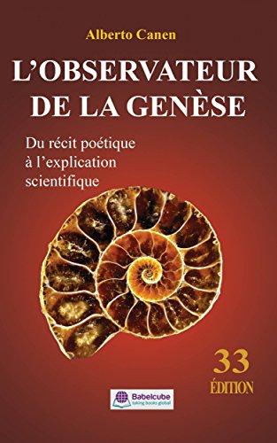 Couverture du livre L'OBSERVATEUR DE LA GENÈSE - Du récit poétique à l'explication scientifique