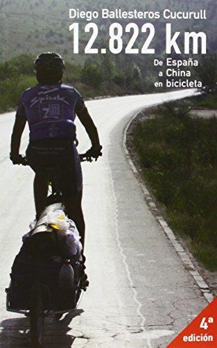 12822 km de España a China en bicicleta por Diego Ballesteros Cucurull