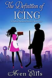 The Definition of Icing (A Dallas Demons Hockey Romance)