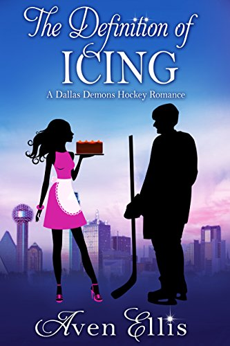 The Definition of Icing (A Dallas Demons Hockey Romance) (English Edition)