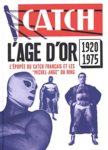 L'âge d'or du catch français