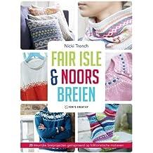 Fair Isle & Noors breien: 25 kleurrijke breiprojecen, geïnspireerd op folkloristische motieven