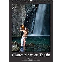 Chutes d'eau au Tessin (Calendrier mural 2018 DIN A3 vertical): Photos érotiques au Tessin (Suisse) (Calendrier mensuel, 14 Pages ) (Calvendo Nature)