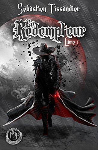 Le Rédempteur - Livre 1 (Imaginarium Steampunk) par Sébastien Tissandier