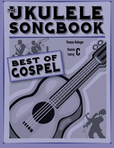The Ukulele Songbook: Best of Gospel