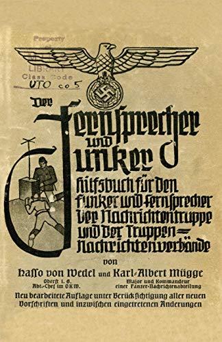 Der Fernsprecher Und Hilfsbuch Fur Die Nachrichtentruppe Und Die Truppennachrichtenverbande: Mit M.-G. 34 ALS L.M-G., Der Machinenpistole 38 Und 40 in