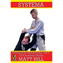 Systema: Russian Martial Art 25 Combat Drills (English Edition)