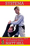 Systema: Russian Martial Art 25 Combat Drills