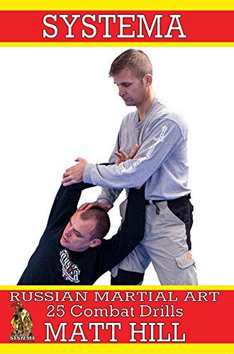 Systema: Russian Martial Art 25 Combat Drills (English Edition)