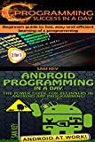 Programming #8:C Programming Success in a Day & Android Programming In a Day! (C Programming, C++programming, C++ programming language, Android , Android Programming, Android Games) (English Edition)