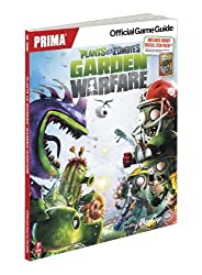 Plants vs Zombies Garden Warfare: Prima Official Game Guide by Alex Musa (2014-02-25)