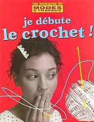 JE DEBUTE LE CROCHET