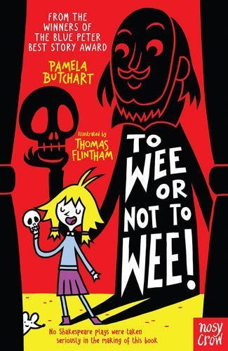 To Wee or Not to Wee (Baby Aliens) by Pamela Butchart (2016-04-07)