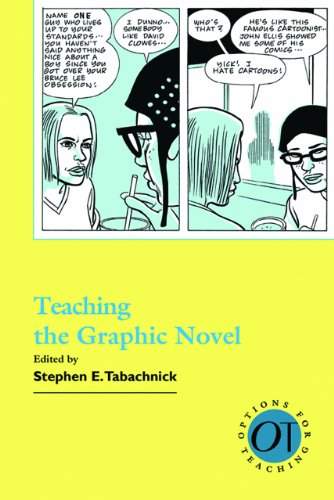 Teaching the Graphic Novel (Options for Teaching 27)
