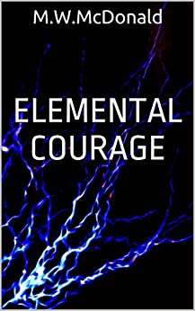 Elemental Courage (English Edition) de [McDonald, M.W.]