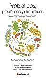 Probióticos, prebióticos y simbióticos. Aplicaciones por...