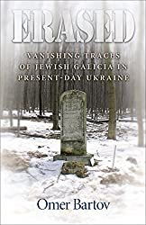 Erased: Vanishing Traces of Jewish Galicia in Present-Day Ukraine by Omer Bartov (2007-10-07)
