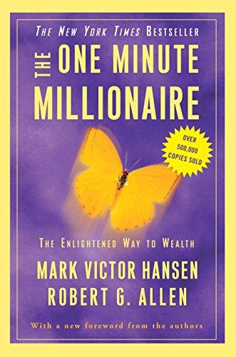 The One Minute Millionaire: The Enlightened Way to Wealth por Mark Victor Hansen