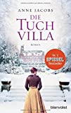 Die Tuchvilla-Saga: Die Tuchvilla: Roman