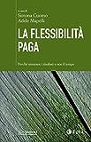 La flessibilità paga: Perch misurare i risultati e non il tempo (SDA. Leading management)