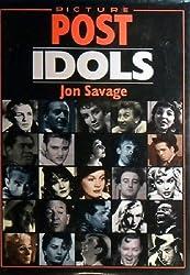 Picture Post Idols by Jon Savage (1994-12-06)