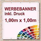 PVC Banner / Werbebanner / Werbeplane | 1m x 1m | inklusive Saum und Ösen | brillanter Druck - besonders stabil - wetterfest | 510g/m² | einseitig mit Ihrem Motiv bedruckt