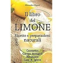 Il libro del limone - Ricette e preparazioni naturali
