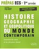 Histoire Géographie et Géopolitique du Monde Contemporain ECS 1re Année l'Essentiel du Cours