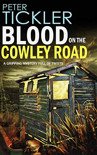 BLOOD ON THE COWLEY ROAD a gripping mystery full of twists (Detective Susan Holden Book 1) by [TICKLER, PETER]